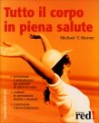 Tutto il Corpo in Piena Salute Michael T. Murray