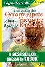 Tutto Quello che Occorre Sapere Prima di Vaccinare il Proprio Bambino - eBook Eugenio Serravalle
