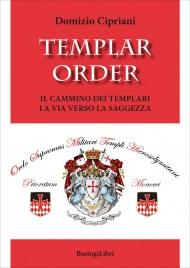 Templar Order. Il cammino dei templari, la via verso la saggezza