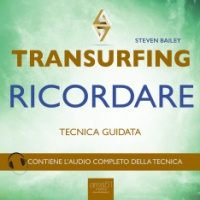 Transurfing. Ricordare AudioLibro Mp3 Steven Bailey