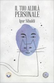 Il Tuo Aldilà Personale Igor Sibaldi