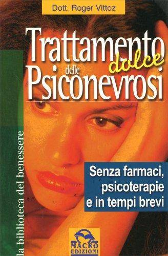 Trattamento Dolce delle Psiconevrosi - Libro di Roger Vittoz