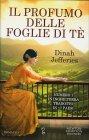 Il Profumo delle Foglie di Tè Dinah Jefferies