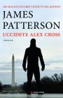 Uccidete Alex Cross - James Patterson