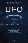 Ufo e Extraterrestri di Roberto Pinotti