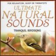 Ultimate Natural Sounds - Tranquil Birdsong