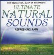 Ultimate Natural Sounds - Refreshing Rain