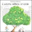 L'Ultimo Albero in Citt�