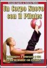 Un Corpo Nuovo con il Pilates (eBook)