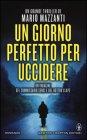 Un Giorno Perfetto per Uccidere - Mario Mazzanti
