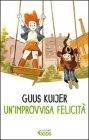 Un'Improvvisa Felicit� Guus Kuijer