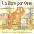Un Libro per Orso Bonny Becker, Kady MacDonald Denton
