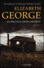 Un piccolo Gesto crudele - Elizabeth George