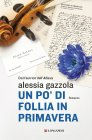 Un Po' di Follia in Primavera - Alessia Gazzola