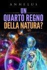 Un Quarto Regno della Natura? eBook Anhelus