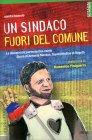 Un Sindaco Fuori del Comune - Libro di Sandro Bozzolo