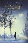 Una Luna Magica a New York - Suzanne Palmieri