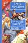 Una Ragazza Fuori Moda - Louisa May Alcott