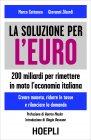 Una Soluzione per l'Euro (eBook) Marco Cattaneo, Giovanni Zibordi