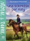 Una Sorpresa Per Katy - Libro di Victoria Eveleigh