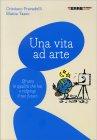 Una Vita ad Arte Cristiano Pravadelli Mattia Tasso