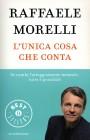 L'Unica Cosa che Conta - Raffaele Morelli