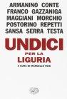 Undici per la Liguria - A cura di Marcello Fois