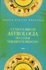 L'Unico Libro di Astrologia di cui Hai Veramente Bisogno Joanna Martine Woolfolk