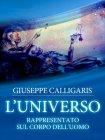 L'Universo Rappresentato sul Corpo dell'Uomo (eBook) Giuseppe Calligaris