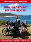 Uno 'Spostato' Su Due Ruote - eBook Massimiliano Perrella