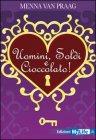Uomini, Soldi e Cioccolato!
