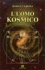L'Uomo Kosmico Marco La Rosa