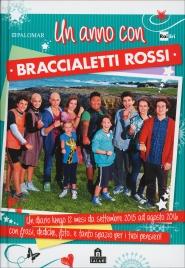 Un Anno con Braccialetti Rossi