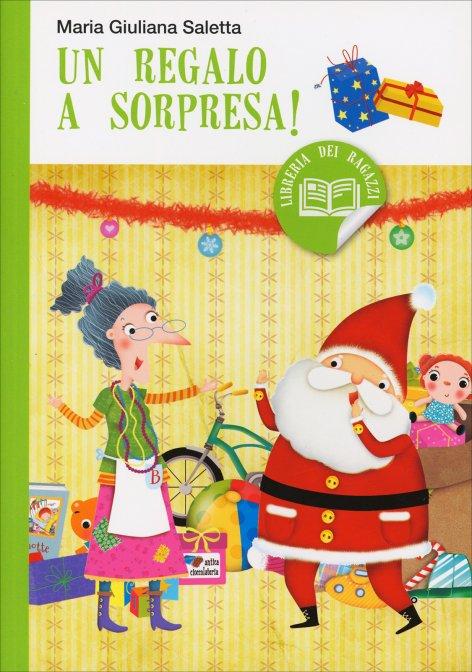 Un regalo a sorpresa maria giuliana saletta libro for Libri regalo