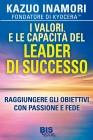 I Valori e le Capacit� del Leader di Successo Kazuo Inamori