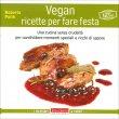 Vegan - Ricette per Fare Festa Roberto Politi