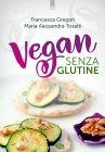 Vegan Senza Glutine eBook Francesca Gregori