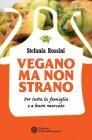 Vegano Ma Non Strano - eBook Stefania Rossini
