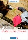 Vegetarianesimo di Ispirazione Cristiana Marilena Bogazzi
