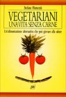 Vegetariani - Una Vita Senza Carne Stefano Momentè