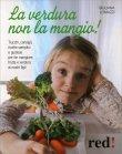 La Verdura Non la Mangio! Giuliana Lomazzi