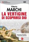 La Vertigine di Scoprirsi Dio - Seminario in DVD Vittorio Marchi
