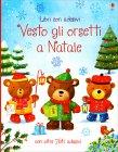 Vesto gli Orsetti a Natale Felicity Brooks, Ag Jatkowska