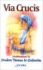 Via Crucis madre Teresa di Calcutta