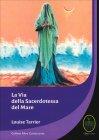 La Via della Sacerdotessa del Mare Louise Tarrier