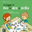 Il Viaggio di Bea e Alex in Sicilia Letizia Patricolo Liborio Pedone