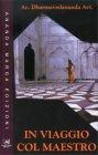 In Viaggio con il Maestro Acarya Dharmavedananda Avadhuta