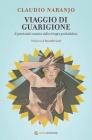 Viaggio di Guarigione Claudio Naranjo