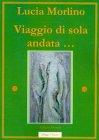 Viaggio di Sola Andata... (eBook) Lucia Morlino