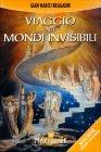 Viaggio nei Mondi Invisibili Gian Marco Bragadin